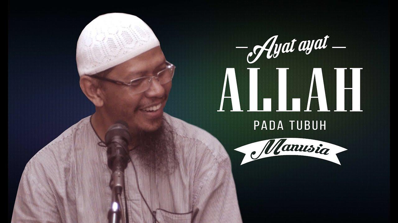 Ayat-Ayat Allah pada tubuh manusia - Ust Abu Ihsan Al Maidani.MA