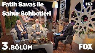 Fatih Savaş ile Sahur Sohbetleri 3. Bölüm