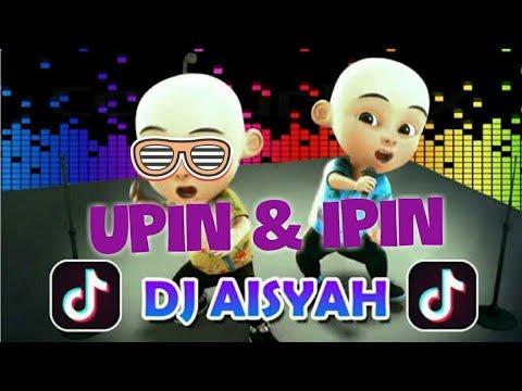 UPIN & IPIN TIK TOK DJ AISYAH