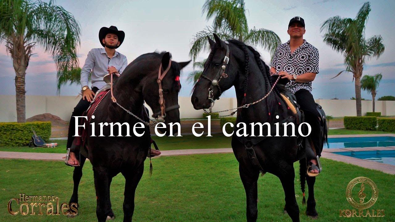 Firme en el camino #HermanosCorrales #CorridosAlCorazon