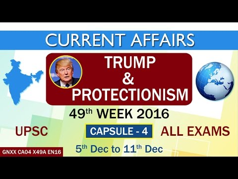 "Current Affairs ""TRUMP & PROTECTIONISM"" Capsule-4 of 49th Week(5th Dec to 11th Dec)of 2016"