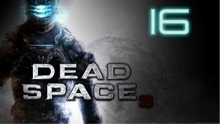 Прохождение Dead Space 3 (Глава 13)