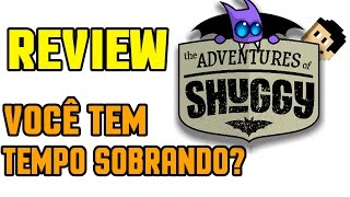 REVIEW : The Adventures of shuggy