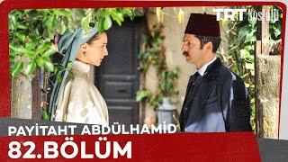 Payitaht Abdülhamid 82.Bölüm izle