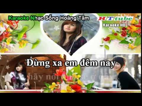 Karaoke Nhạc Sống HD - Đừng Xa Em Đêm Nay Karaoke Remix By Hoàng Tâm