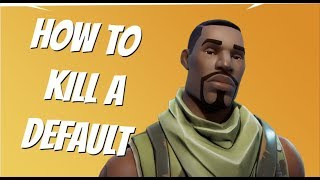 How to Properly Kill a Default Skin - Fortnite Xbox Battle Royale Gameplay
