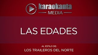 Karaokanta - Los Traileros del Norte - Las edades