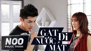 Gạt Đi Nước Mắt | Version Dance | Noo Phước Thịnh Ft Tonny Việt | OFFICIAL MV