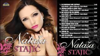 Natasa Stajic - Imas mene nisi sam - (Audio 2014)HD