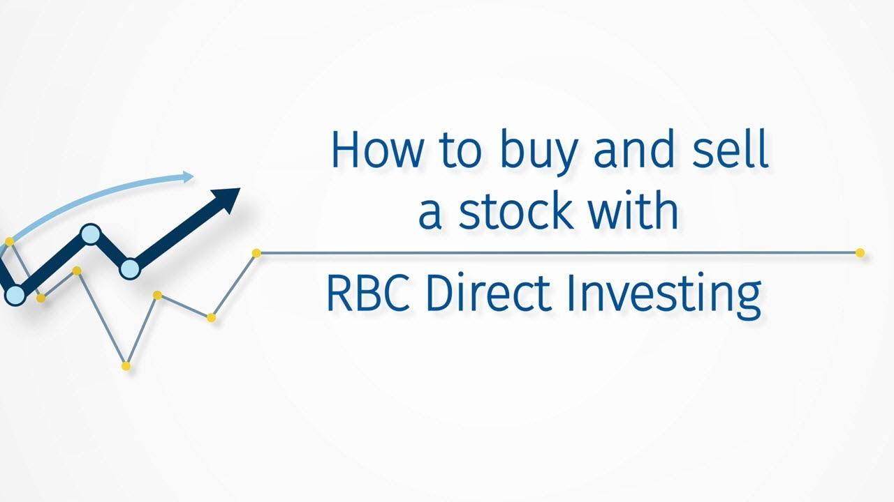 How to buy and sell a stock with RBC Direct Investing ...