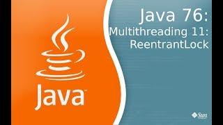Урок по Java 76: Многопоточность 11: ReentrantLock