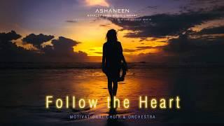 ASHANEEN - Follow the Heart (Stunning Epic Inspiration)