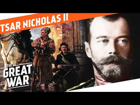 The Last Tsar of Russia - Nicholas II I WHO DID WHAT IN WW1?