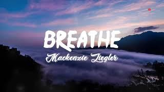Mackenzie Ziegler - Breathe (Lyrics Terjemahan)