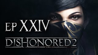 ZRUINOWANY PAŁAC || Dishonored 2 [#24]