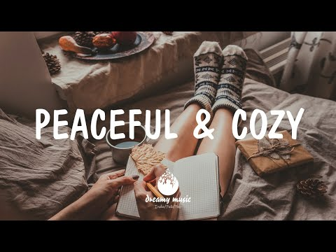 Peaceful and Cozy - Indie/Pop/Folk Compilation | December 2020