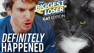 The Biggest Loser: Cats Edition | Definitely Happened