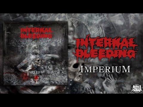 INTERNAL BLEEDING - IMPERIUM [OFFICIAL ALBUM STREAM] (2014) SW EXCLUSIVE
