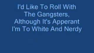 Weird Al Yankovic - White And Nerdy! (Lyrics)