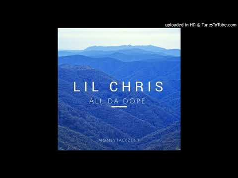 LIL CHRIS X ALL DA DOPE