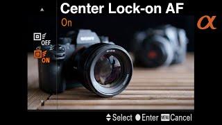 Center Lock-on AF on Sony Alpha Cameras