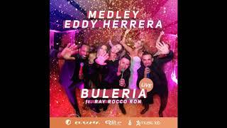 Medley Eddy Herrera - Buleria Live ft. Ray Ron & Ray