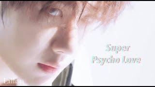 Wang YiBo | super psycho love | Dance part 王一博舞蹈混剪