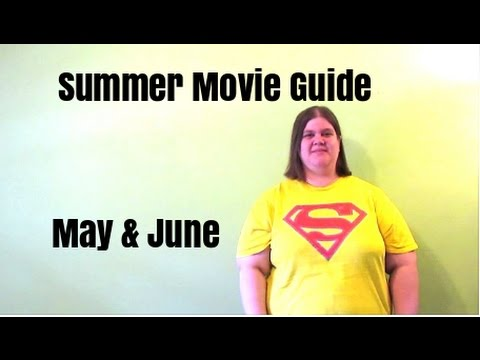 Summer Movie Guide: May and June