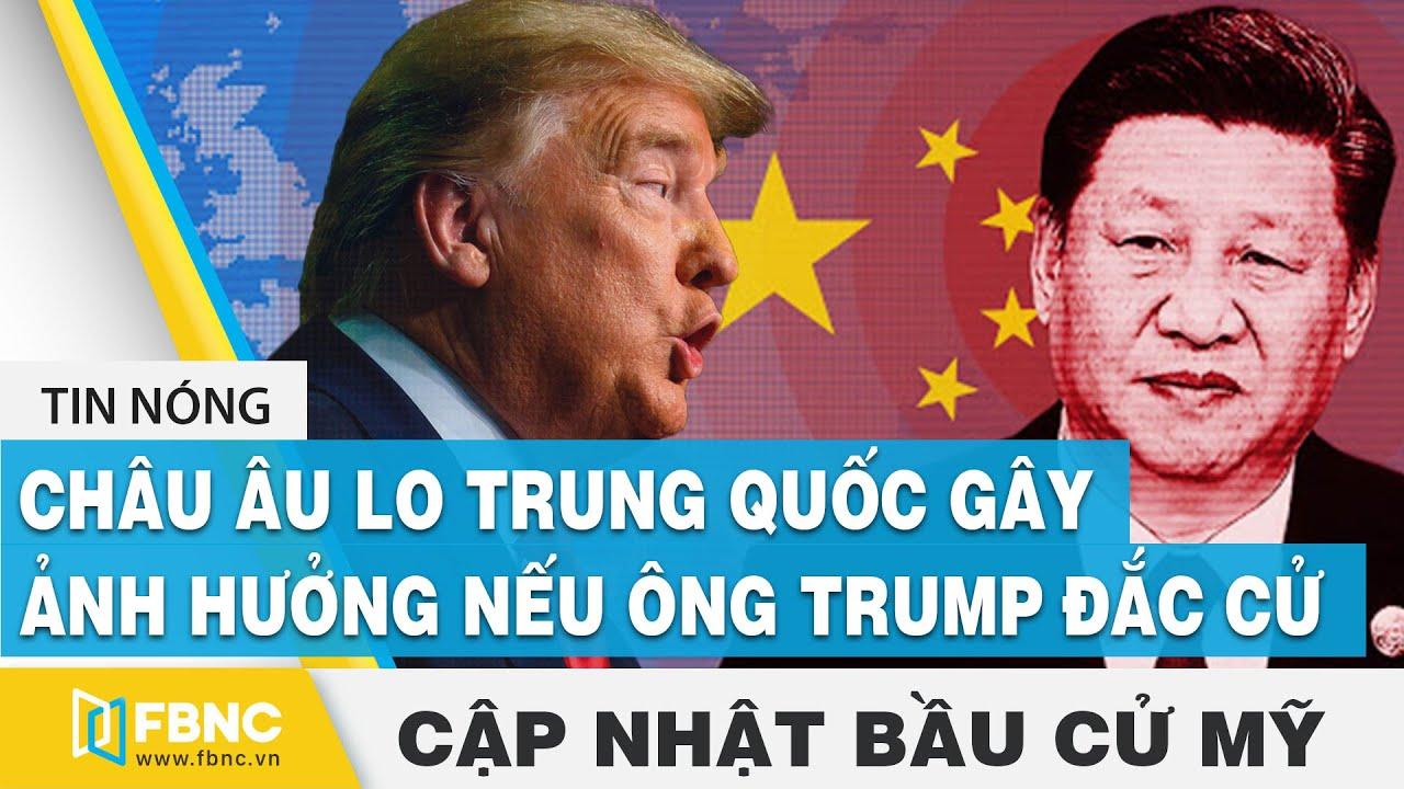 Bầu cử Mỹ 2020 (15/10) | Châu Âu lo Trung Quốc tiếp tục gây ảnh hưởng nếu ông Trump đắc cử | FBNC