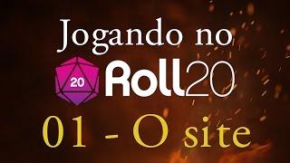 Jogando no Roll20 - Tutorial 01 - Básicos do Site