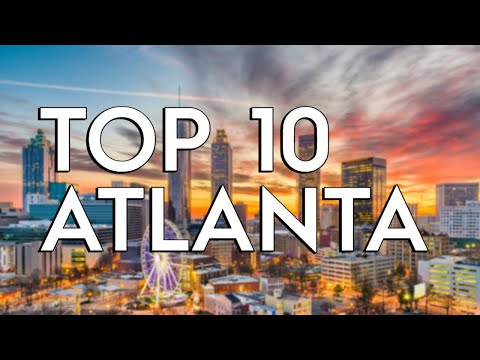 ✅ TOP 10: Things To Do In Atlanta