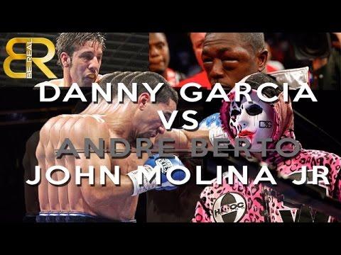 Danny Garcia avoids Andre Berto to face John Molina - WHAT!?
