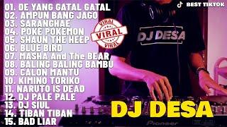 Download lagu DJ DESA [ Full Album 2020 ] 💛 DJ TIK TOK REMIX TERBARU 2020 - VIRAL DJ DE SA GATAL GATAL