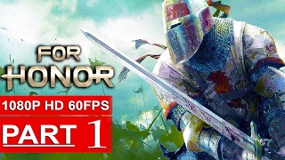 FOR HONOR Gameplay Walkthrough Part 1 Campaign [1080p HD 60FPS PC] - No Commentary