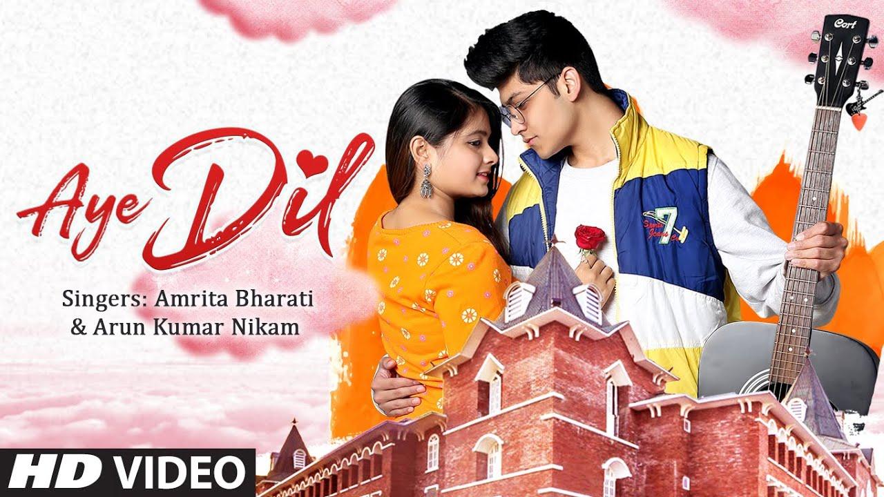 """Aye Dil"" New Video Song 2021 Amrita Bharati,Arun Kumar Nikam Feat.Malvika Sonawane, Kalash Zariwala"