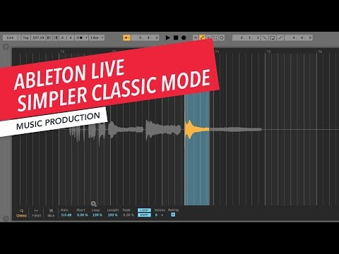 Ableton Live: Exploring Simpler Classic Mode | Non-Linear Creative Strategies | Sampling