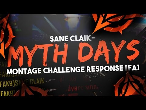 Sane Claik- Myth Days 3k Montage Challenge Response [FA] - -Thank you Days for hosting this Montage Challenge. This was really fun to go for and i hit decent amount of clips :)