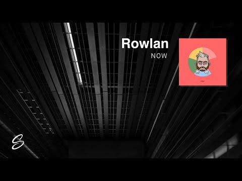 Rowlan - Now (Prod. Homage)