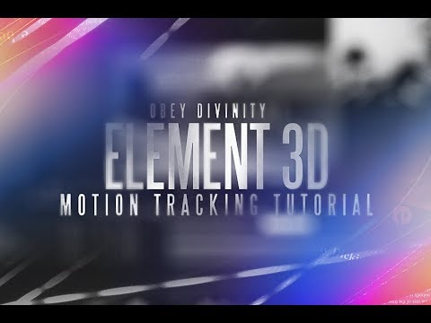 Obey Divinity - Element 3D Motion Track Tutorial