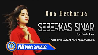 Ona Hetharua - Seberkas Sinar ( Official Music Video )