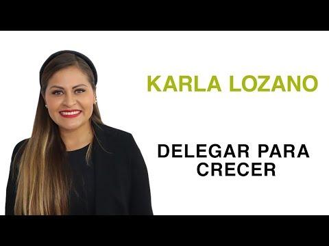Delegar Para Crecer | Ft. Karla Lozano