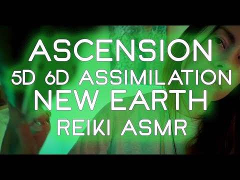 Ascension, Activate and Assimilate to 5D 6D,  New Earth Frequencies, Reiki ASMR