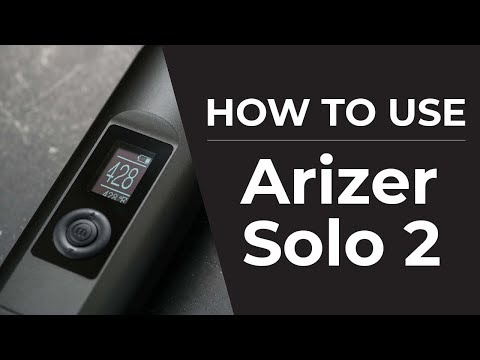 Arizer Solo 2 Quickstart User Guide | How To Use Your Solo 2 Vaporizer