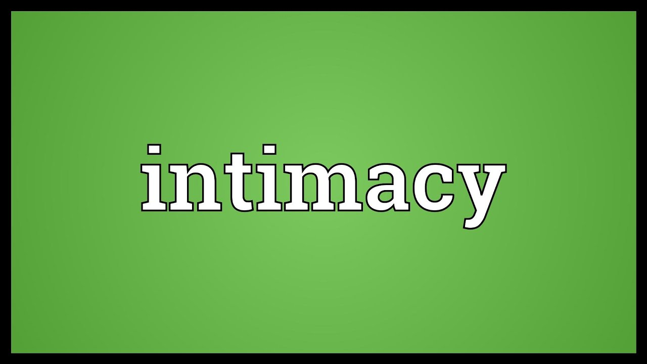Intimacy Meaning - YouTube