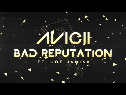 Avicii - Bad Reputation ft Joe Janiak Lyric