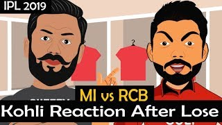 IPL 2019 MI vs RCB : Kohli Reaction After Losing 7th Match| Funny IPL Spoof Video