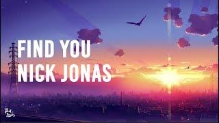 NICK JONAS ‒ FIND YOU  ‒  (LYRICS / LYRICS VIDEO)