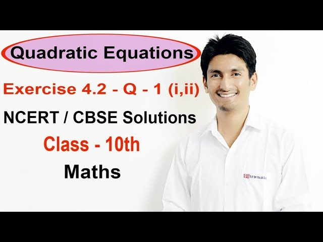 Exercise 4.2 - Question 1 (i,ii)  Quadratic Equations  NCERT/CBSE Solutions for Class 10th Maths