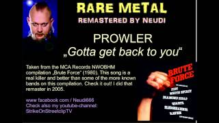 Rare Metal Remastered by Neudi: PROWLER - Gotta get back to you (NWOBHM)