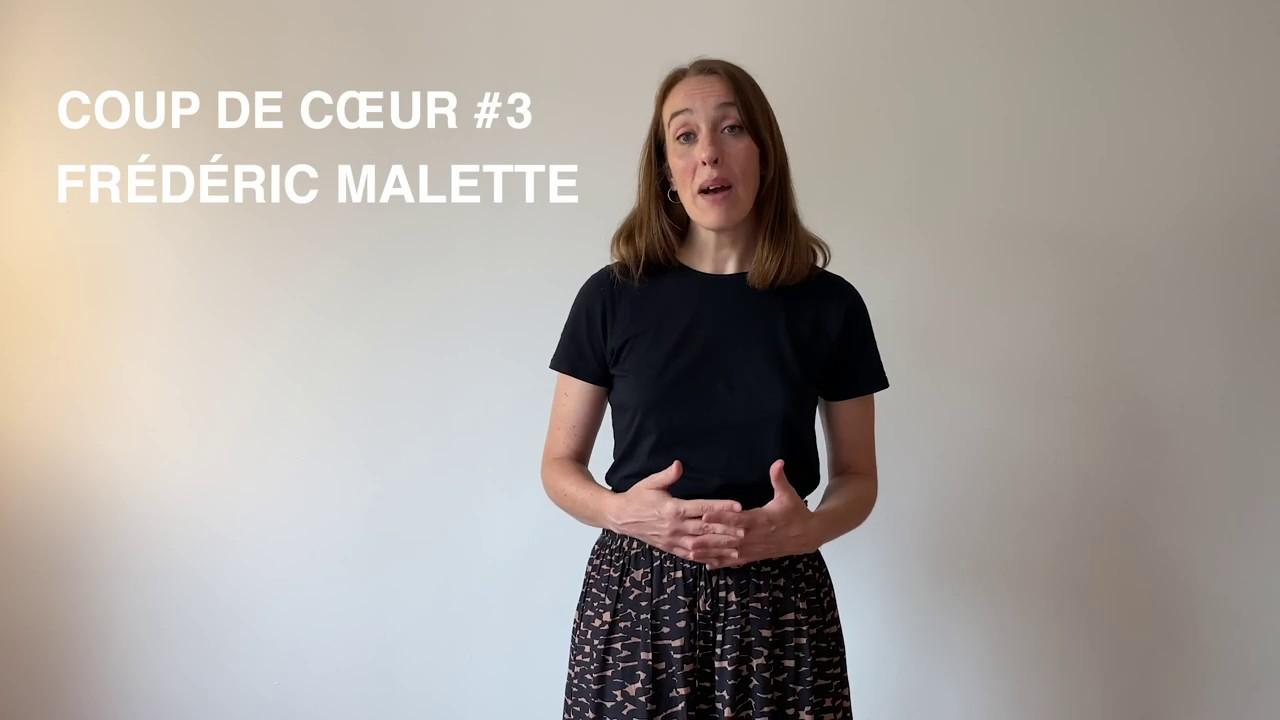 Coup de coeur #3 pour Frédéric Malette